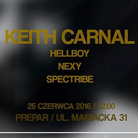 Imprezy: Keith Carnal // Spectribe // Hellboy // Nexy