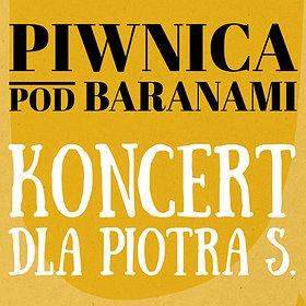 Koncerty: Piwnica Pod Baranami - Koncert dla Piotra S. - Warszawa
