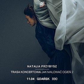 Pop / Rock: Natalia Przybysz - Trasa Jak Malować Ogień 2 | Gdańsk