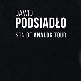 Koncerty: Dawid Podsiadło - Son Of Analog Tour