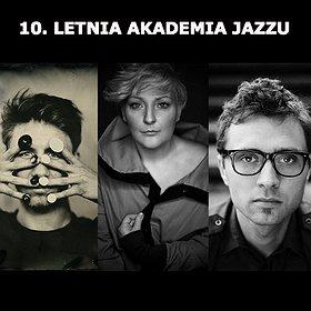 Koncerty: 10. LETNIA AKADEMIA JAZZU: AGA DERLAK TRIO / GADT, CHOJNACKI, GRADZIUK RENEISCENCE