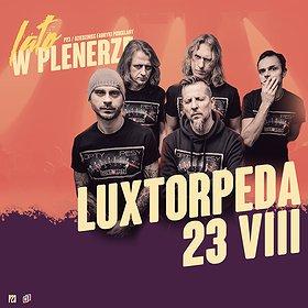 Concerts: LUXTORPEDA | P23, Dziedziniec Fabryki Porcelany | Katowice