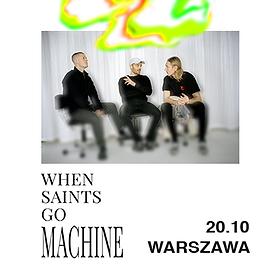 Koncerty: When Saints Go Machine - Warszawa