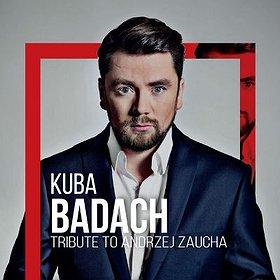 Koncerty: Kuba Badach - Tribute to Andrzej Zaucha