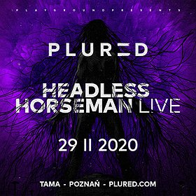 Clubbing : PLURED: Headless Horseman live | Tama