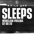 Hard Rock / Metal: While She Sleeps, Wrocław