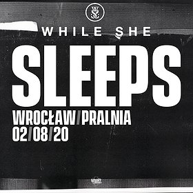 Hard Rock / Metal : While She Sleeps