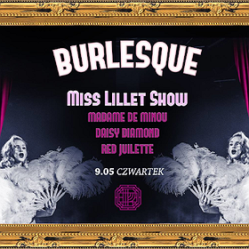 Imprezy: Burlesque #11 Miss Lillet / Daisy Diamond / Red Juliette