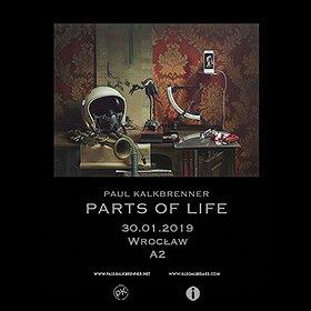 Imprezy: Paul Kalkbrenner - Parts of Life - Wrocław