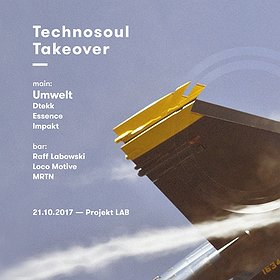 Events: Technosoul Takeover: Umwelt