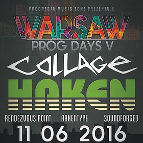 Koncerty: WARSAW PROG-DAYS V – Haken |Collage| Soundforged |Arkentype Rendezvous Point