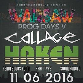 Koncerty: WARSAW PROG-DAYS V – Haken |Collage| Soundforged |Arkentype Rendezvous Point