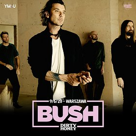 Pop / Rock : Bush + Dirty Honey