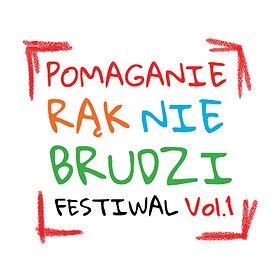 Concerts: POMAGANIE RĄK NIE BRUDZI FESTIWAL VOL.1
