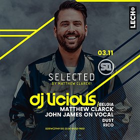 Events: Selected! by Matthew Clarck! pres. dj Licious (Belgia)