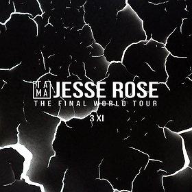 "Imprezy: TAMA pres. JESSE ROSE ""THE FINAL WORLD TOUR"""