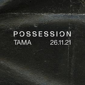 Muzyka klubowa: POSSESSION 2 | TAMA