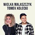 Stand-up Piotrków: Wiolka Walaszczyk & Tomek Kołecki