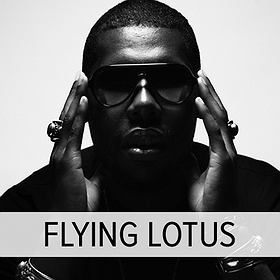 Concerts: FLYING LOTUS