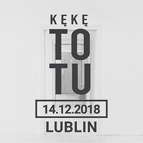 Koncerty: KęKę ToTu - Lublin