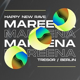 : Happy New Rave: Mareena (TRESOR/Berlin)