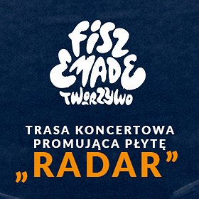 Hip Hop / Reggae: Trasa koncertowa Fisz Emade Tworzywo RADAR - Toruń