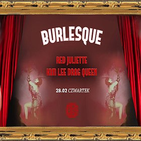 Imprezy: Burlesque #7 / Red Juliette / Kim Lee Drag Queen / Pin Up Candy
