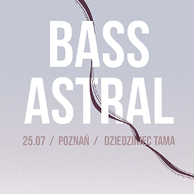 Muzyka klubowa: Tama | Audio Weekend | Bass Astral Solo Akt