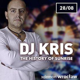 Muzyka klubowa: DJ KRIS - The History Of Sunrise //X-Demon Wrocław