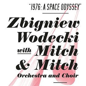 "Koncerty: ZBIGNIEW WODECKI WITH MITCH & MITCH ""1976: A Space Odyssey"""