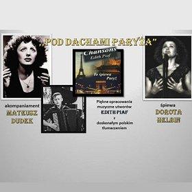 Concerts: Pod Dachami Paryża - Edith Piaf po polsku