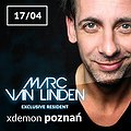 Clubbing: Marc Van Linden // X-Demon Poznań, Poznań