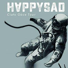 """Koncerty: HAPPYSAD - koncert w ramach trasy promującej nowy album """"Ciało obce"""""""
