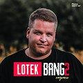 Lotek Bang2 Nagranie / Warszawa + supporty