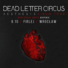Koncerty:  Dead Letter Circus + Disperse