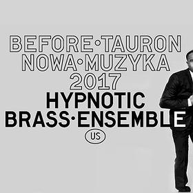 Koncerty: Hypnotic Brass Ensemble - Before Tauron Nowa Muzyka 2017