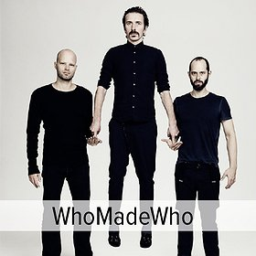 Koncerty: WhoMadeWho - Before Tauron Nowa Muzyka 2015