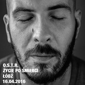 Koncerty: O.S.T.R. - ''Życie po śmierci'' w  Łodzi, koncert nr.2