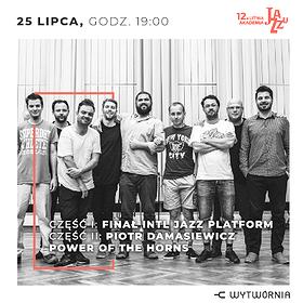 Festiwale: 12. LAJ - FINAŁ INTL JAZZ PLATFORM / PIOTR DAMASIEWICZ POWER OF THE HORNSKUP