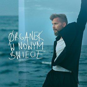 Concerts: ORGANEK W NOWYM ŚWIECIE