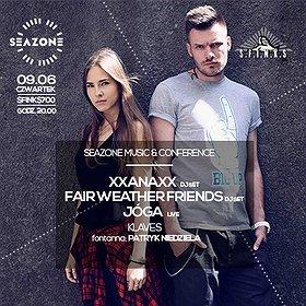 Muzyka klubowa: XXANAXX dj set / FAIR WEATHER FRIENDS dj set / JÓGA live ::: Seazone Music & Conference | Sfinks700