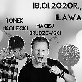 Stand-up: Stand-up Iława: Tomek Kołecki & Maciej Brudzewski