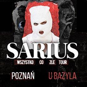 Koncerty: SARIUS - Wszystko co złe Tour