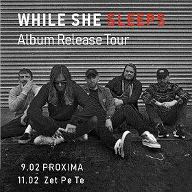 """Koncerty: WHILE SHE SLEEPS - """"So What?"""" Album Release Tour - Warszawa"""