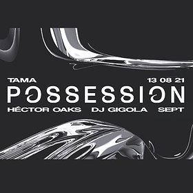 Muzyka klubowa: POSSESSION x Tama: Hector Oaks   DJ Gigola   Sept