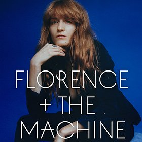Koncerty: FLORENCE + THE MACHINE