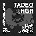 Clubbing: TADEO | b2b HGR | ALL NIGHT LONG!, Wrocław