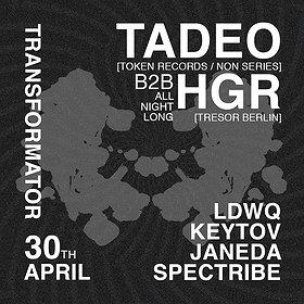 Clubbing: TADEO | b2b HGR | ALL NIGHT LONG!