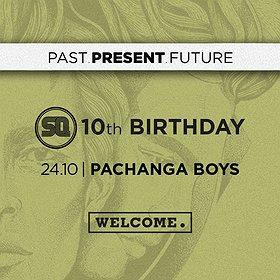 Imprezy: 10. Urodziny SQ pres. Welcome with Pachanga Boys!