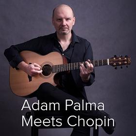 Concerts: Adam Palma Meets Chopin